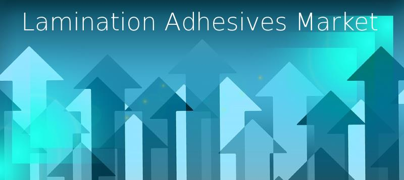 Lamination Adhesives Market Experiences A Steady Growth